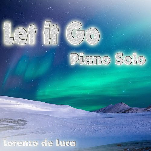 Let It Go (Piano Solo) de Lorenzo de Luca