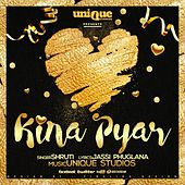 Kina Pyar by Shruti