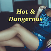 Hot And Dangerous by Various Artists
