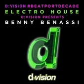 D:Vision #Beatportdecade Elettrohouse D:Vision Presents Benny Benassi by Various Artists