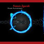 Play & Download Plush Punishment by Francis Zgorski | Napster