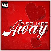 Play & Download Away by P-Square | Napster