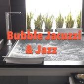 Bubble Jacuzzi & Jazz von Various Artists