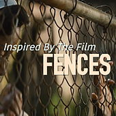 Inspired By The Film 'Fences' von Various Artists