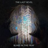 Play & Download Blind in the Fray by The Last Revel | Napster