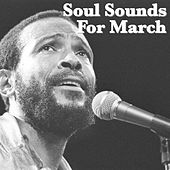 Soul Sounds For March von Various Artists