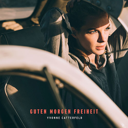 Guten Morgen Freiheit by Yvonne Catterfeld