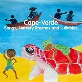Cape-Verde: Songs, Nursery Rhymes and Lullabies by Mariana Ramos