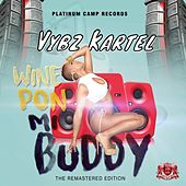 Play & Download Wine Pon Mi Buddy - Single by VYBZ Kartel | Napster