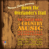 Down The Overlander's Trail: The Early Days Of Country Music In Australia by Various Artists