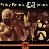 Play & Download Friky Bears 4 Years by Various Artists | Napster