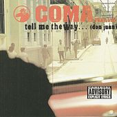 Play & Download Tell Me the Way by Coma | Napster