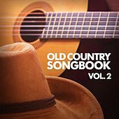 Play & Download Old Country Songbook, Vol. 2 by Various Artists | Napster