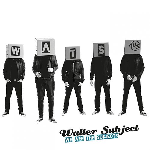 Play & Download We Are the Subjects by Walter Subject | Napster