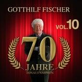70 Jahre Tonaufnahmen, Vol. 10 by Gotthilf Fischer