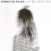 Let Me Love You by Jennifer Paige