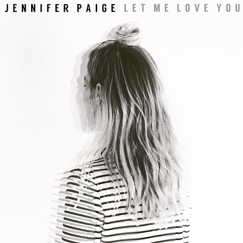 Play & Download Let Me Love You by Jennifer Paige | Napster
