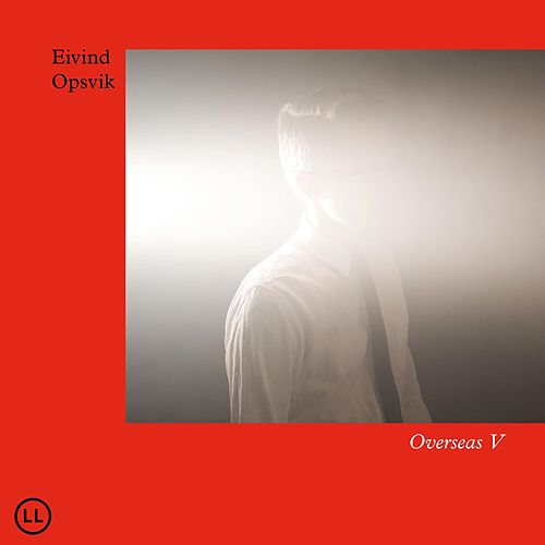 Play & Download Overseas V by Eivind Opsvik | Napster