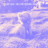 Play & Download Million Reasons (KVR Remix) by Lady Gaga | Napster