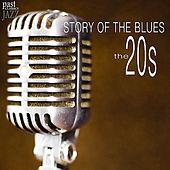 Play & Download Story of the Blues - The 20s by Various Artists | Napster
