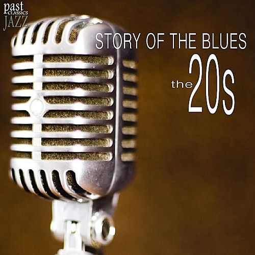 Story of the Blues - The 20s by Various Artists
