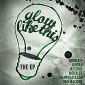 Glow Like This EP by Various Artists