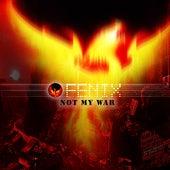 Not My War by Fenix