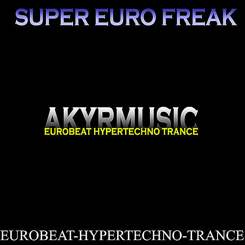 Play & Download Super Euro Freak Vol. 1 by Various Artists | Napster