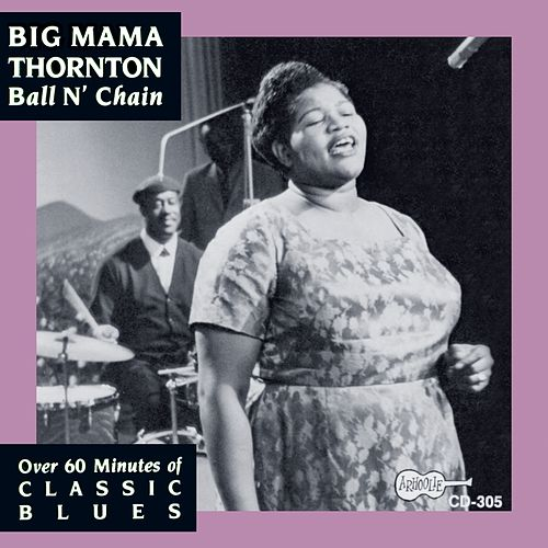 Play & Download Ball N' Chain by Big Mama Thornton | Napster