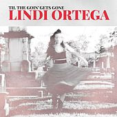 Til the Going Gets Gone by Lindi Ortega