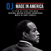 Play & Download O.J.: Made in America (Original Motion Picture Soundtrack) by Gary Lionelli | Napster