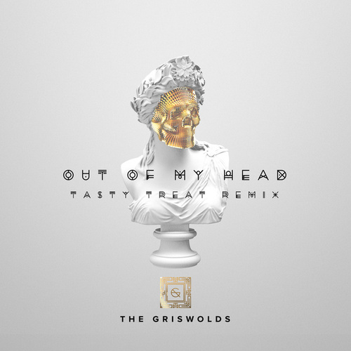 Out Of My Head (TastyTreat Remix) by The Griswolds