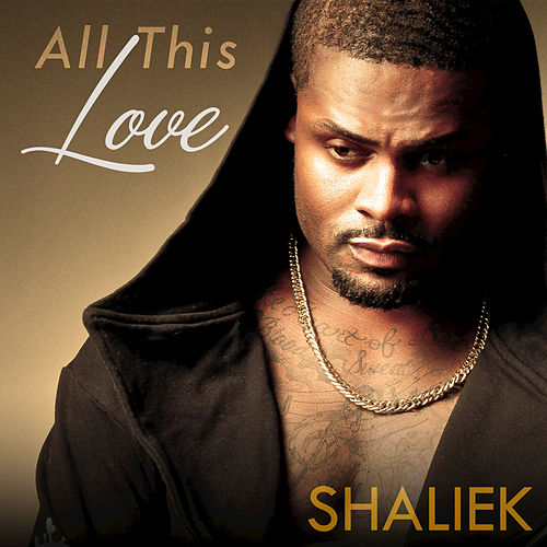 All This Love by Shaliek