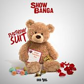 Play & Download Birthday Suit by Showbanga | Napster