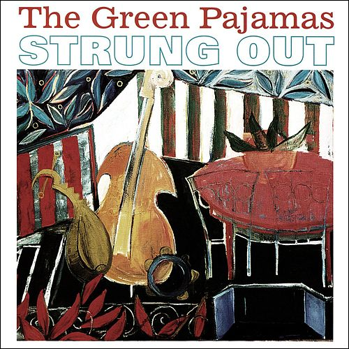 Play & Download Strung Out by The Green Pajamas | Napster