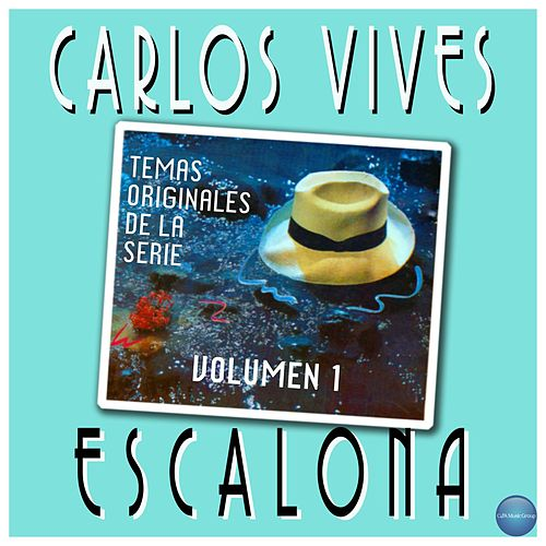 Play & Download Escalona - Temas Originales de la Serie, Volúmen 1 by Carlos Vives | Napster