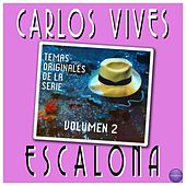 Play & Download Escalona - Temas Originales de la Serie, Volúmen 2 by Carlos Vives | Napster