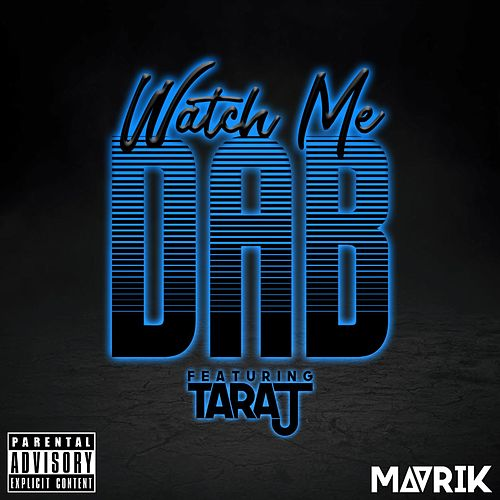 Watch Me Dab (feat. Taraj) by Mavrik