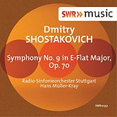 Play & Download Shostakovich: Symphony No. 9 in E-Flat Major, Op. 70 by Hans Müller-Kray | Napster