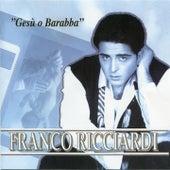 Play & Download Gesù o Barabba by Franco Ricciardi | Napster