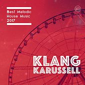 Play & Download Klang Karussell, Vol. 6 (Best Of Melodic House 2017) by Various Artists | Napster