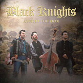 Play & Download Jack In The Box by Black Knights | Napster