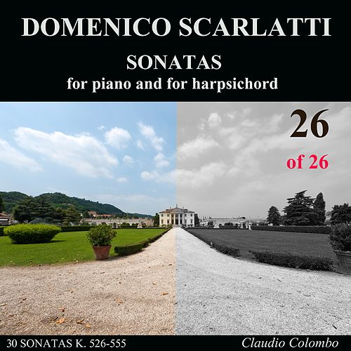 Play & Download Domenico Scarlatti: Complete Sonatas for piano and for harpsichord, Vol. 26 by Claudio Colombo | Napster
