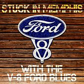Play & Download Stuck In Memphis With The V-8 Ford Blues by Various Artists | Napster