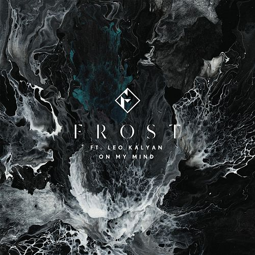 Play & Download On My Mind (feat. Leo Kalyan) by Frost | Napster