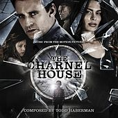 The Charnel House (Original Motion Picture Soundtrack) by Todd Haberman