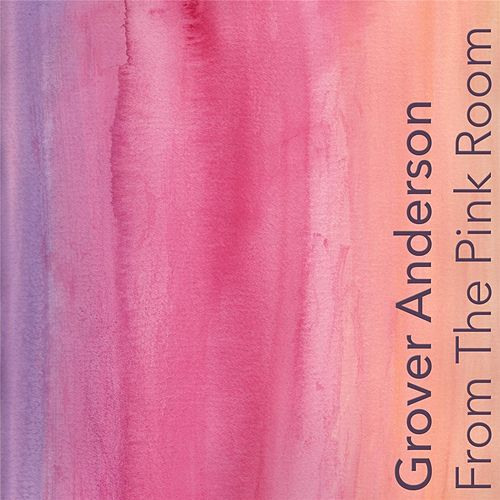 From the Pink Room by Grover Anderson