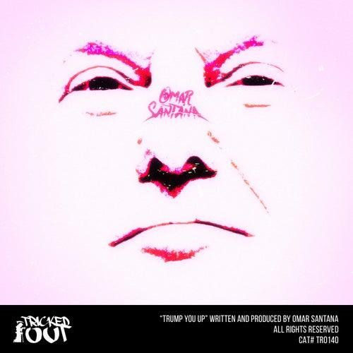 Play & Download Trump You Up by Omar Santana | Napster