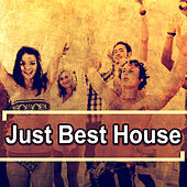 Play & Download Just Best House by Various Artists | Napster