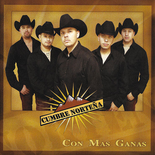 Play & Download Con Mas Ganas by Cumbre Norteña | Napster